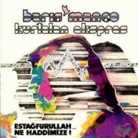 Cover of vinyl record ESTAGFURULLAH... NE HADDIMIZE! by artist BARIS, MANCO & KURTALAN EKSPRES