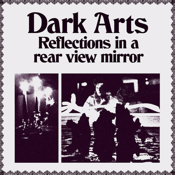 Cover of vinyl record REFLECTIONS IN A REAR VIEW MIRROR by artist DARK ARTS