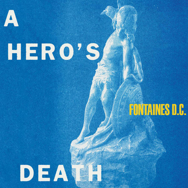 Cover of vinyl record A HERO'S DEATH - (COLOURED VINYL) by artist FONTAINES D.C.