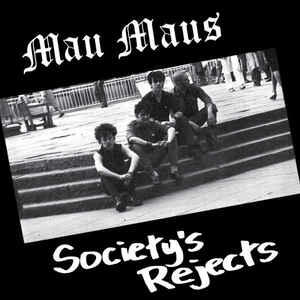 Cover of vinyl record SOCIETY'S REJECTS by artist MAU MAUS