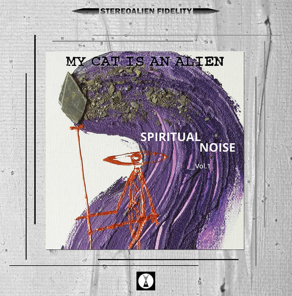 Cover of vinyl record SPIRITUAL NOISE_VOL.1 by artist MY CAT IS AN ALIEN