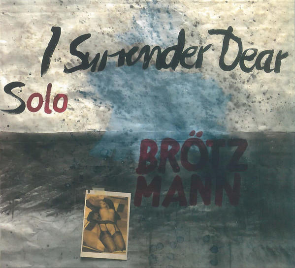 Cover of vinyl record I SURRENDER DEAR by artist BROTZMANN, PETER