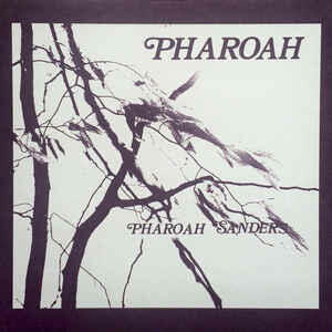 Cover of vinyl record PHAROAH by artist SANDERS, PHAROAH