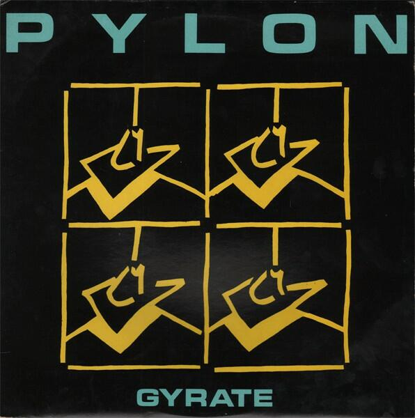 Cover of vinyl record GYRATE by artist PYLON