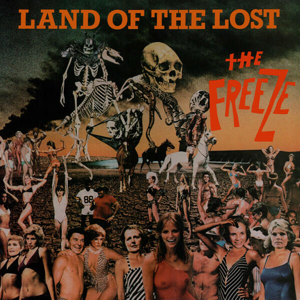 Cover of vinyl record LAND OF THE LOST - (ORANGE VINYL) by artist FREEZE