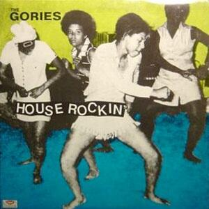 Cover of vinyl record HOUSEROCKIN' by artist gories, the