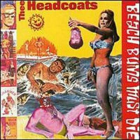 Cover of vinyl record BEACH BUMS MUST DIE by artist THEE HEADCOATS