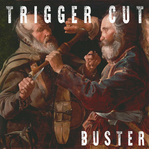 Cover of vinyl record BUSTER by artist TRIGGER CUT