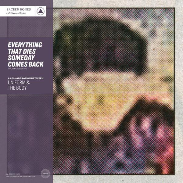 Cover of vinyl record EVERYTHING THAT DIES SOME by artist UNIFORM & THE BODY