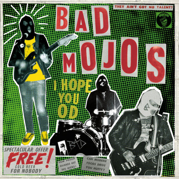 Cover of vinyl record I HOPE YOU OD by artist BAD MOJOS