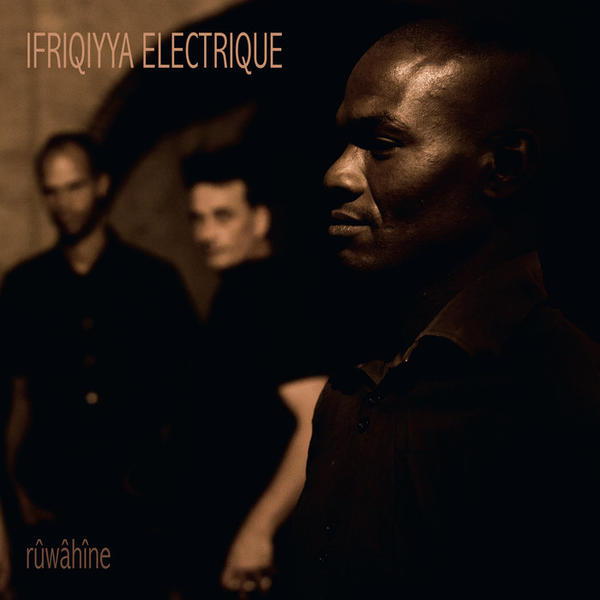 Cover of vinyl record RUWAHINE by artist IFRIQIYYA ELECTRIQUE