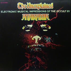 Cover of vinyl record THE UNEXPLAINED (ELECTRONIC MUSICAL IMPRESSIONS OF THE OCCULT) by artist