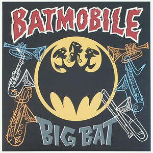 Cover of vinyl record BIG BAT - (TRANSPARENT YELLOW VINYL) by artist