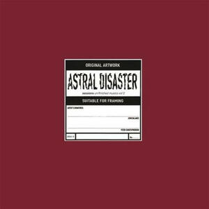 Cover of vinyl record ASTRAL DISASTER SESSIONS UN/FINISHED MUSICS VOL 2 by artist
