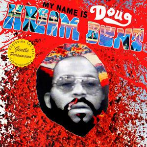 Cover of vinyl record MY NAME IS DOUG HREAM blunt by artist
