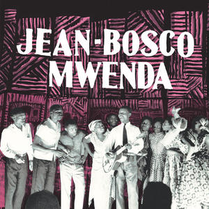 Cover of vinyl record JEAN-BOSCO MWENDA by artist
