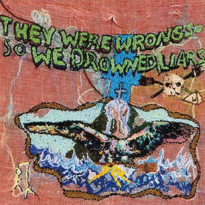 Cover of vinyl record THEY WERE WRONG SO WE DROWNED by artist