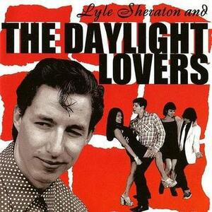 Cover of vinyl record LYLE SHERATON &. THE DAYLIGHT LOVERS by artist