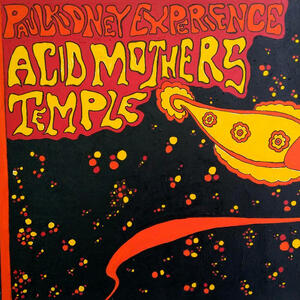 Cover of vinyl record ACID MOTHERS TEMPLE / PAUL KIDNEY EXPERIENCE by artist
