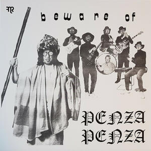 Cover of vinyl record BEWARE OF PENZA PENZA by artist