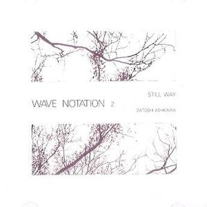 Cover of vinyl record STILL WAY (WAVE notation 2) by artist