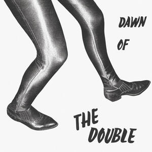 Cover of vinyl record DAWN OF THE DOUBLE by artist
