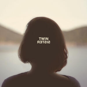 Cover of vinyl record TWIN SISTER by artist