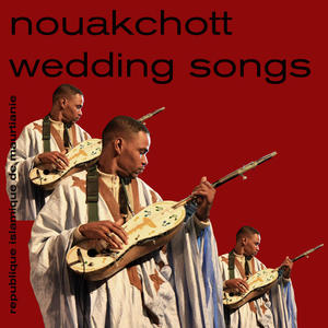 Cover of vinyl record NOUAKCHOTT WEDDING SONGS by artist