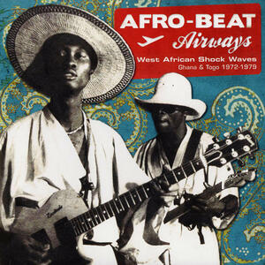 Cover of vinyl record AFRO BEAT AIRWAYS - WEST AFRICAN SHOCK WAVES - GHANA & TOGO 1972-1979 by artist