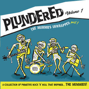 Cover of vinyl record PLUNDERED - VOL 1 - THE MUMMIES UNWRAPPED PART 1 by artist
