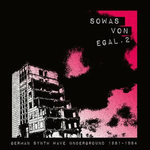 Cover of vinyl record SOWAS VON EGAL 2 - GERMAN SYNTH WAVE UNDERGROUND 1981-1984 by artist