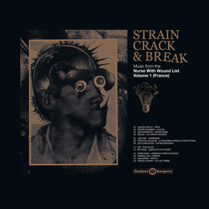 Cover of vinyl record  Strain Crack & Break: Music From The Nurse With Wound List Volume 1 (France) by artist