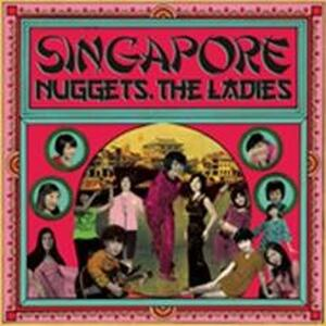 Cover of vinyl record SINGAPORE NUGGETS. THE LADIES by artist