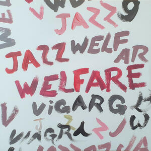 Cover of vinyl record WELFARE JAZZ by artist
