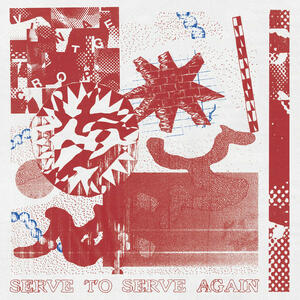 Cover of vinyl record SERVE TO SERVE AGAIN by artist