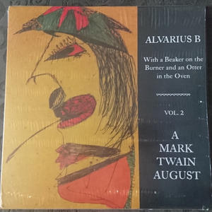 Cover of vinyl record WITH A BEAKER ON THE BURNER AND AN OTTER IN THE OVEN - VOL. 2  - A Mark Twain August by artist
