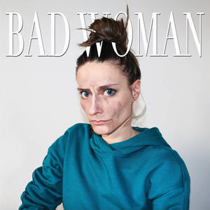 Cover of vinyl record BAD WOMAN by artist