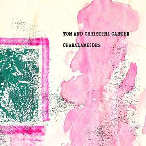 Cover of vinyl record CHARALAMBIDES: TOM AND CHRISTINA CARTER by artist