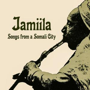 Cover of vinyl record JAMIILA - songs from a somali city by artist