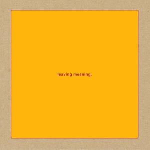 Cover of vinyl record LEAVING MEANING by artist
