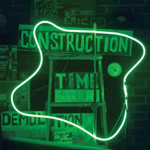 Cover of vinyl record CONSTRUCTION TIME & demolition by artist